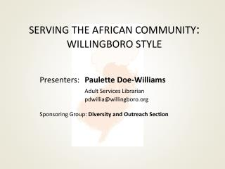 SERVING THE AFRICAN COMMUNITY : WILLINGBORO STYLE