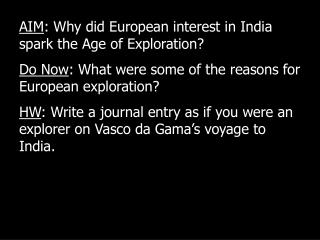 AIM : Why did European interest in India spark the Age of Exploration?