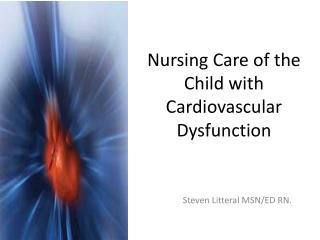 Nursing Care of the Child with Cardiovascular Dysfunction