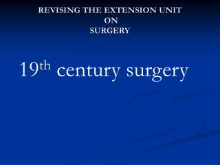 Surgery in the 19th Century