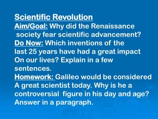 Scientific Revolution Aim/Goal: Why did the Renaissance  society fear scientific advancement?