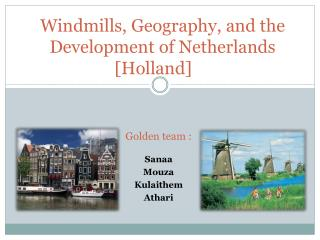 Windmills, Geography, and the Development of Netherlands [Holland]