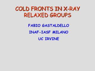 COLD FRONTS IN X-RAY RELAXED GROUPS