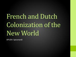 French and Dutch Colonization of the New World