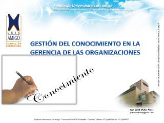 GESTIÓN DEL CONOCIMIENTO EN LA GERENCIA DE LAS ORGANIZACIONES