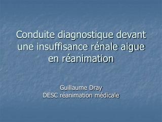 Conduite diagnostique devant une insuffisance r nale aigue en r animation