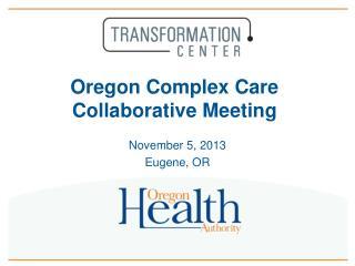 Oregon Complex Care Collaborative Meeting