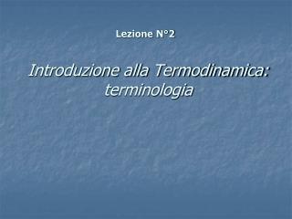 Introduzione alla Termodinamica: terminologia