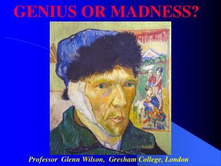 Professor  Glenn Wilson,  Gresham College, London