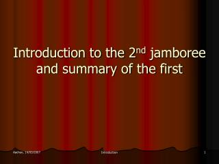 Introduction to the 2 nd  jamboree and summary of the first