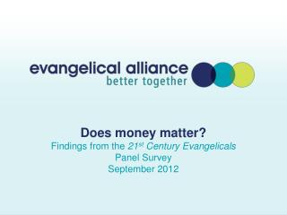 Does money matter? Findings from the  21 st  Century Evangelicals Panel Survey September 2012