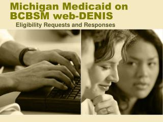 Michigan Medicaid on  BCBSM web-DENIS