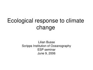 Ecological response to climate change