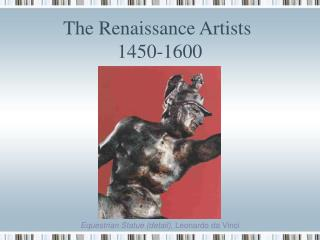 The Renaissance Artists  1450-1600