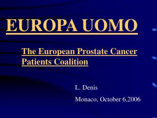 EUROPA UOMO   The European Prostate Cancer  Patients Coalition