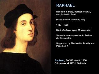 Raphael, Self-Portrait , 1506 Oil on wood, Uffizi Galleria.
