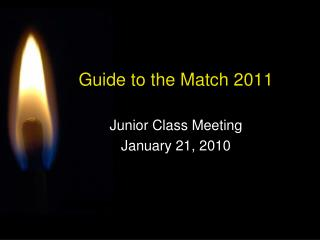 Junior Class Workshop: Guide to the Match 2011 Slide ...
