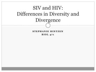 SIV and HIV: Differences in Diversity and Divergence