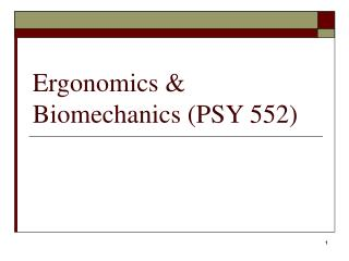 Ergonomics  Biomechanics PSY 552