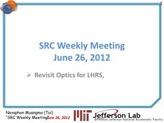 SRC Weekly Meeting June  26 ,  2012