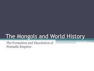 The Mongols and World History