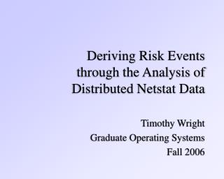 Deriving Risk Events through the Analysis of Distributed Netstat Data