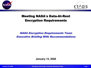 Meeting NASA s Data-At-Rest  Encryption Requirements   NASA Encryption Requirements Team Executive Briefing With Recomme