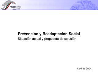 Prevención y Readaptación Social Situación actual y propuesta de solución