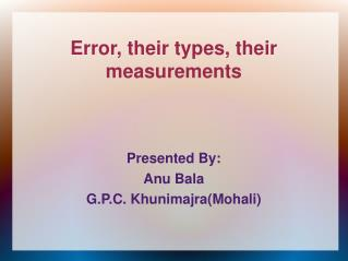 Error, their types, their measurements