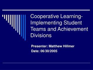 Cooperative Learning- Implementing Student Teams and Achievement Divisions