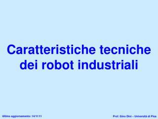 Caratteristiche tecniche dei robot industriali