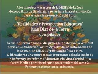 """""""Realidades y Prospectiva Educativa"""" Juan Díaz de la Torre  Compilador"""