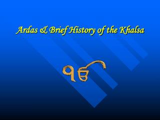 Ardas  Brief History of the Khalsa