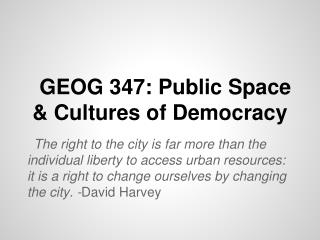 GEOG 347: Public Space & Cultures of Democracy