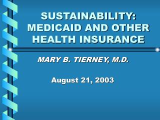 SUSTAINABILITY: MEDICAID AND OTHER HEALTH INSURANCE