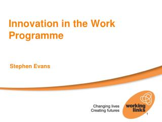 Innovation in the Work Programme