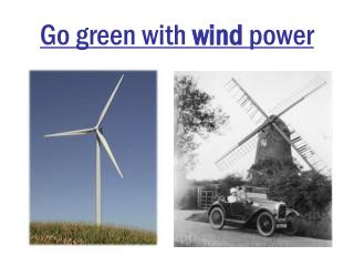 Go green with  wind  power