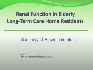 Renal Function in Elderly  Long-Term Care Home Residents