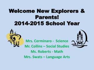 Welcome New Explorers & Parents!  2014-2015  School Year