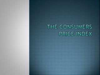 The Consumers Price Index