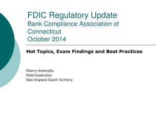 FDIC Regulatory Update  Bank Compliance Association of Connecticut October 2014