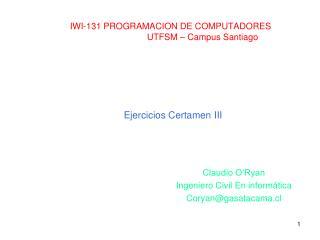 IWI-131 PROGRAMACION DE COMPUTADORES  UTFSM – Campus Santiago