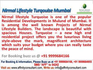 nirmal lifestyle turquoise mulund mumbai @ 09999684166