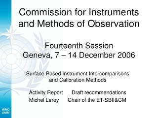 Surface-Based Instrument Intercomparisons and Calibration Methods  Activity Report      Draft recommendations  Michel Le