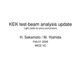 KEK test-beam analysis update Light yields for pions and protons