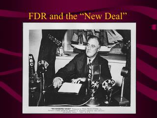 "FDR and the ""New Deal"""