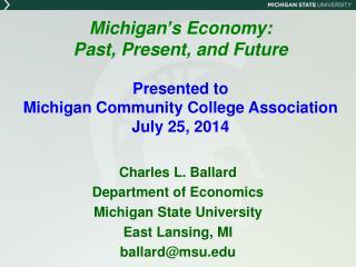 Charles L. Ballard Department of Economics Michigan State University East Lansing, MI
