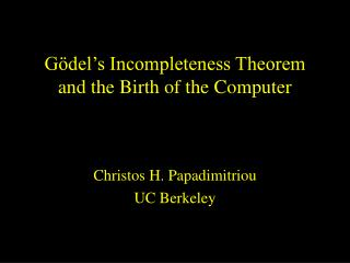 Gödel's Incompleteness Theorem and the Birth of the Computer