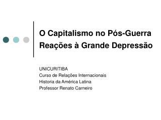 O Capitalismo no Pós-Guerra Reações à Grande Depressão