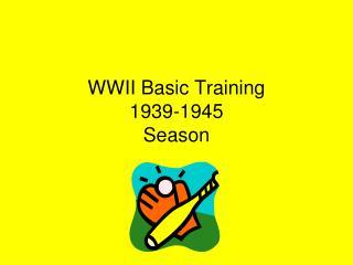 WWII Basic Training 1939-1945 Season
